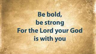 Be Bold, Be Strong (with lyrics)