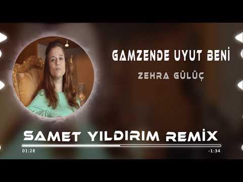 Zehra Gülüç - Gamzende Uyut Beni ( Samet Yıldırım Remix )
