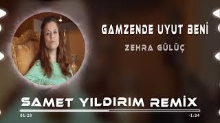 Zehra Gülüç - Gamzende Uyut Beni ( Samet Yıldırım Remix ) Resimi