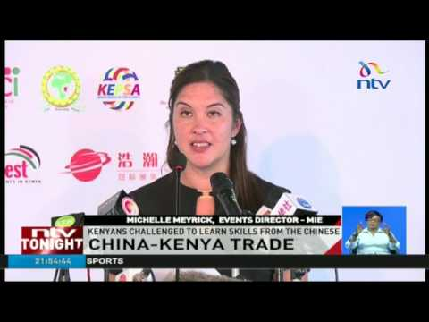 Kenyans challenged to learn skills from the Chinese