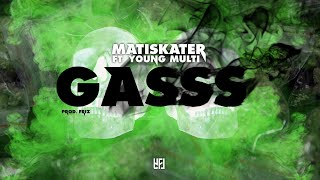 MATISKATER ft. YOUNG MULTI - GASSS (prod. Friz) [Official Audio]