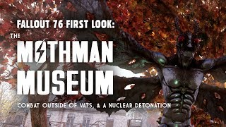 Fallout 76 First Look Part 3: The Mothman Museum: Plus a Nuclear Detonation & Combat Outside of VATS