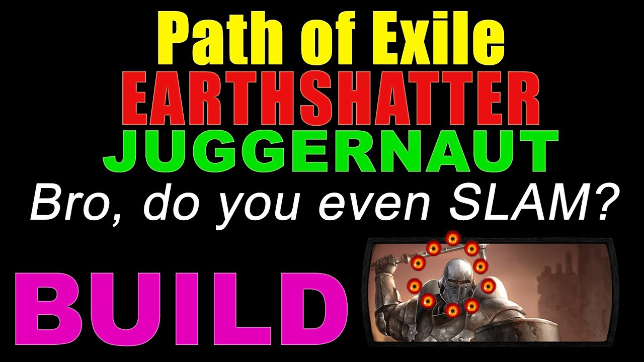 Download [PATH OF EXILE] EARTHSHATTER JUGGERNAUT Build.BEST OF SLAMs! Screen AOE & Cheap League Starter!