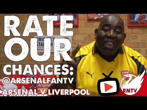 Arsenal v Liverpool | Rate Our Chances ArsenalFanTV