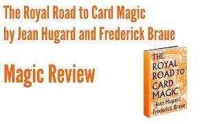 The Royal Road to Card Magic - Magic Review
