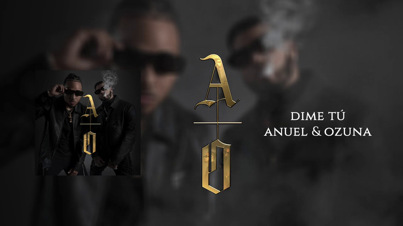 Anuel AA & @Ozuna - DIME TÚ