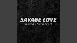 Download Mp3 Savage Love  Laxed - Siren Beat