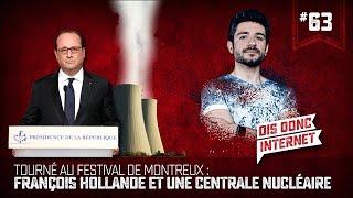 Hollande et des centrales nucléaires, tourné à Montreux ! VERINO #63 // Dis donc internet...