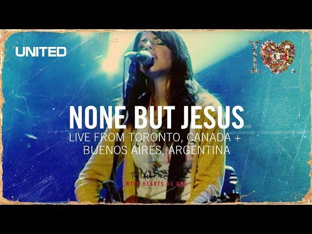 Hillsong UNITED None but Jesus - iHeart Revolution
