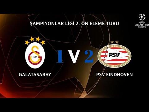 Galatasaray 1 2 PSV Eindhoven Maç Özeti   Şampiyonlar Ligi   2  Eleme Turu Rövanş Maçı