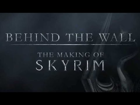 Behind the Wall: Making Of The Elder Scrolls V: Skyrim