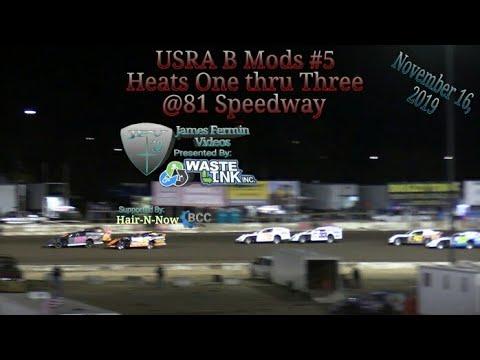 USRA B Mods #5, Heats 1-3, 81 Speedway, 11/16/19
