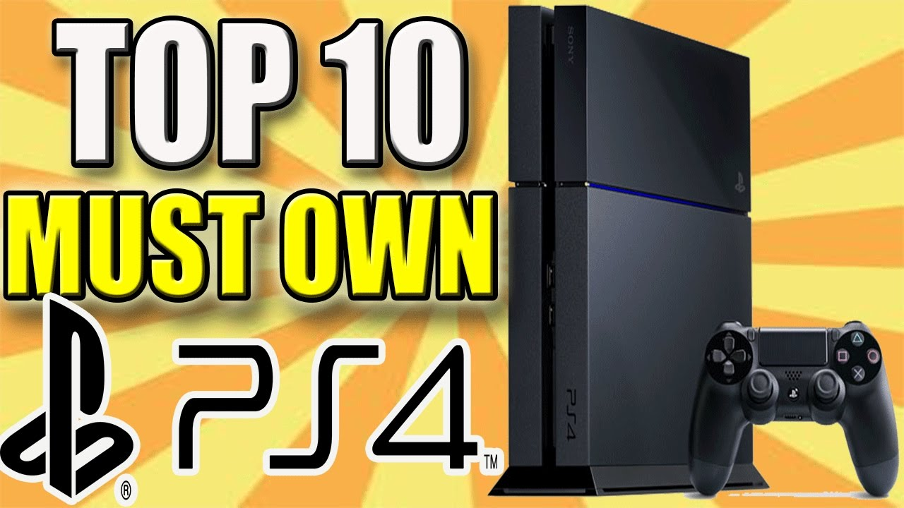 10 Top Must Own Ps4 Games Youtube