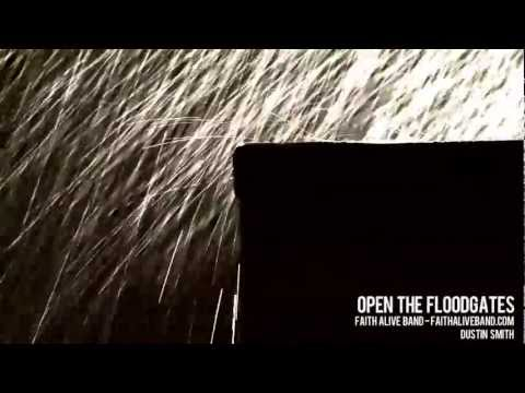 Faith Alive Band (feat. Dustin Smith) - Open the Floodgates (OFFICIAL VIDEO)