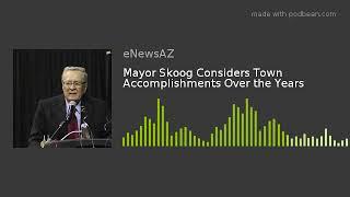 Mayor Skoog Considers Town Accomplishments Over the Years