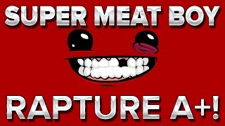 Super Meat Boy #1 : Rapture A+ !