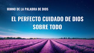 Canción cristiana | El perfecto cuidado de Dios sobre todo