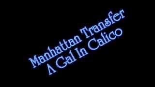 Manhattan Transfer - A Gal In Calico