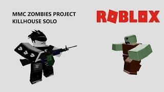 MMC Zombies Project Kill house Solo (ROBLOX)