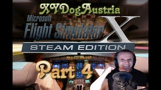 Flight Simulator X  mit  XYDogAustria / Gameplay Deutsch 720p60  Part 4
