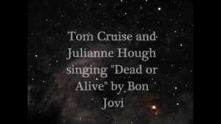 Dead or Alive: Tom Cruise and Julianne Hough (BON JOVI)