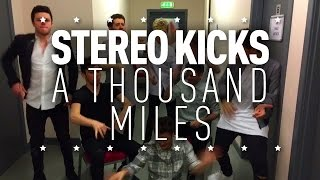 Stereo Kicks - A Thousand Miles!