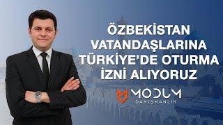 Özbekistan vatandaşlarına Türkiye'de oturma izni