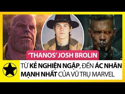 """""""Thanos"""" Josh Brolin – Từ Kẻ Nghiện Ngập, Đến Ác Nhân Mạnh Nhất Vũ Trụ Marvel"""