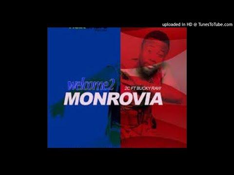 2C x Bucky Raw  Welcome To Monrovia NEW MUSIC 2017