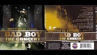 Hector El Father - The Bad Boy The Concert (Full Album)