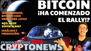 ¡BITCOIN, HA COMENZADO EL RALLY!? 🤑BITCOIN CASH, NEO, BAT /CRYPTONEWS 2018