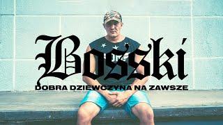 BOSSKI - Dobra Dziewczyna Na Zawsze (official audio) upddl2