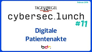 Digitale Patientenakte | cybersec.lunch #11 | Feb. 2019
