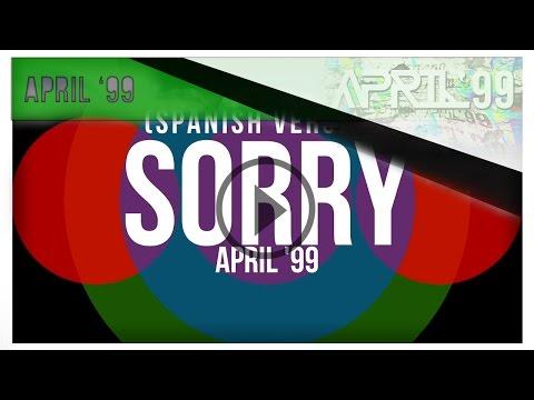 Justin Bieber - Sorry Spanish  April &39;99