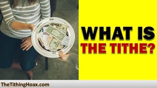 What is  the Tithe? Here's an Honest Answer | The Tithing Hoax