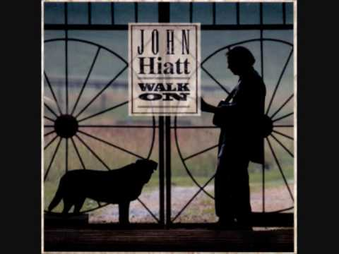 "John Hiatt  "" walk on"""