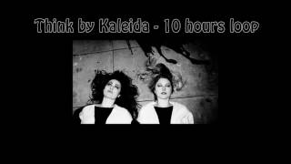 Kaleida Think 10 Hours Loop