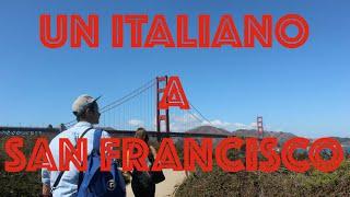 SAN FRANCISCO: Esplorazione di un italiano / golden gate / Mrs Douptfire vlog #7
