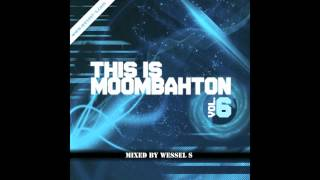 Wessel S - This is Moombahton Vol. 6