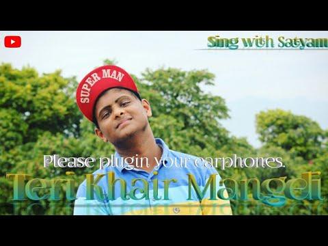 Teri Khair Mangdi | Unplugged Version | Baar Baar Dekho | Sing With Satyam