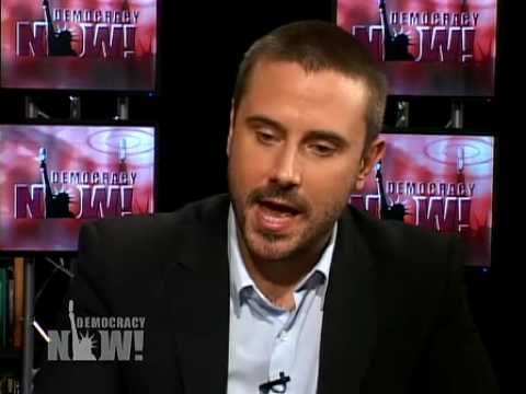 Jeremy Scahill: CIA Hired Private Military Firm Blackwater for Secret Assassination Program 1 of 2