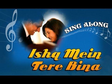Ishq Mein Tere Bina - Full Song With Lyrics - Shirin Farhad Ki Toh Nikal Padi