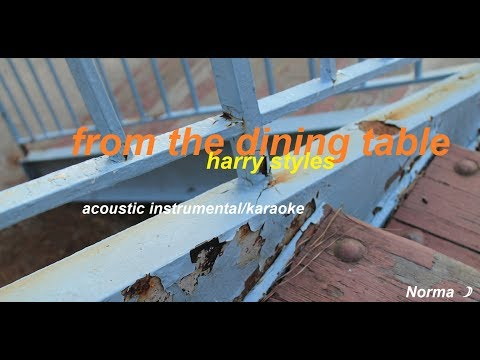from the dining table (harry styles) acoustic instrumental/karaoke w/ lyrics