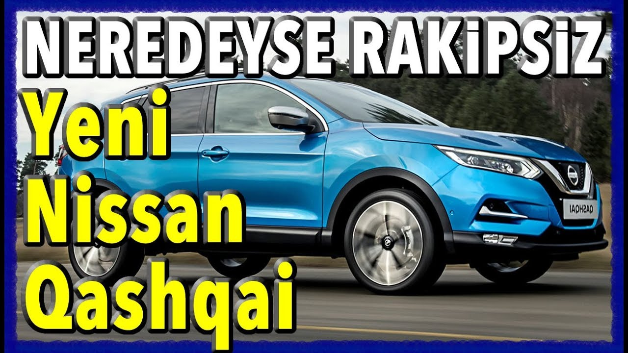 yeni nissan qashqai test sürüşü ve inceleme videosu - youtube