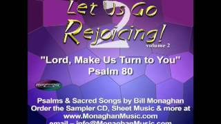 Lord, Make Us Turn to You Psalm 80 by Bill Monaghan