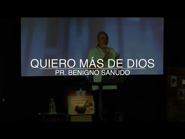 Quiero más de Dios | Pr. Benigno Sañudo (21/06/2020)