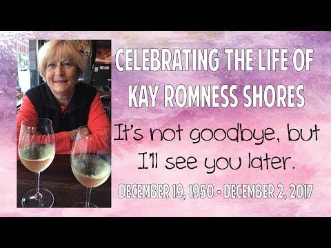Kay's Celebration of Life - December 19, 2017