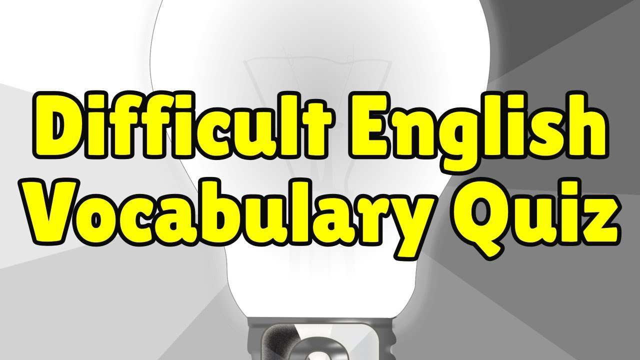 Difficult English Vocabulary Quiz