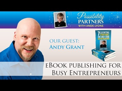 Andy Grant: #eBook Publishing for Busy Entrepreneurs