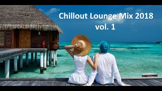 Chillout Lounge 2018 Vol. 1 Mix Music Beach Top Relax SUMMER